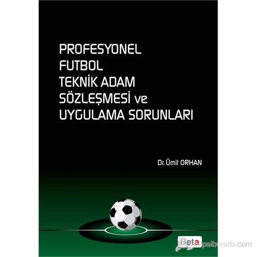 Profesyonel Futbol Teknik Adam Sözleşmesi ve Uygulama Sorunları