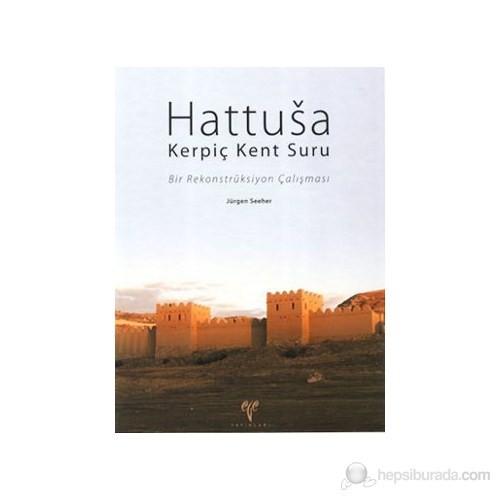 Hattusa Kerpiç Kent Suru - (Bir Rekonstrüksiyon Çalışması)