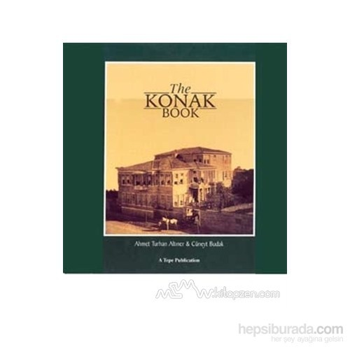 The Konak Book (Ciltli)-Ahmet Turhan Altıner