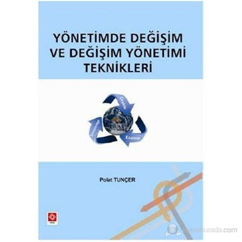 Yönetimde Değişim Ve Değişim Yönetimi Teknikleri-Polat Tunçer