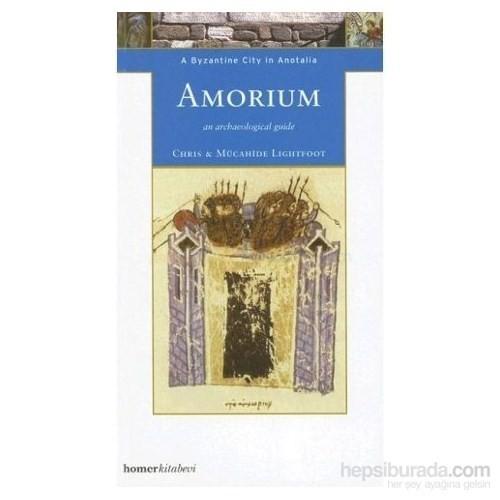 Amorium, A Byzantine City İn Anatolia