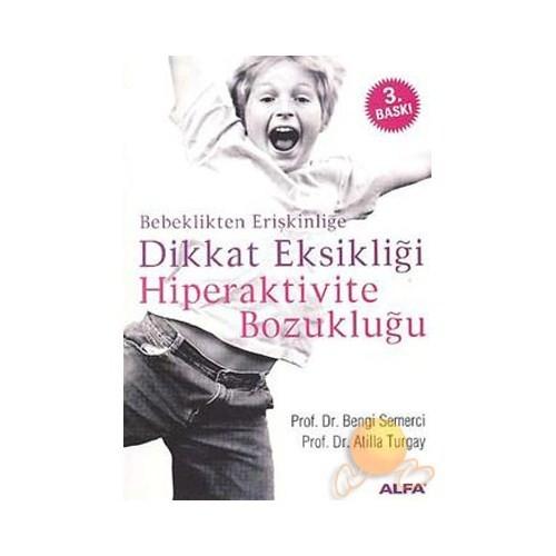 Bebeklikten Erişkinliğe Dikkat Eksikliği Hiper Aktivite Bozukluğu - Atilla Turgay