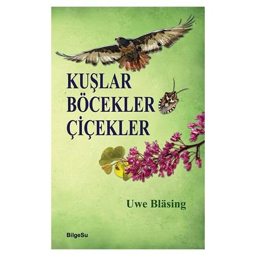 Kuşlar Böcekler Çiçekler-Uwe Blasing