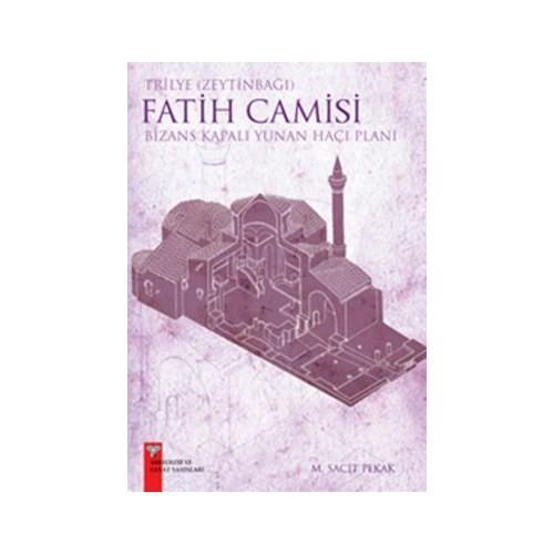 Trilye (Zeytinbağı) Fatih Camisi-M. Sacit Pekak