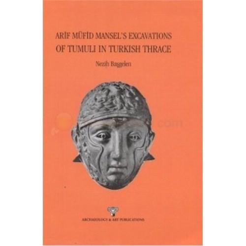 Arif Müfid Mansel'S Excavations Of Tumuli İn Turkish Thrace-Nezih Başgelen