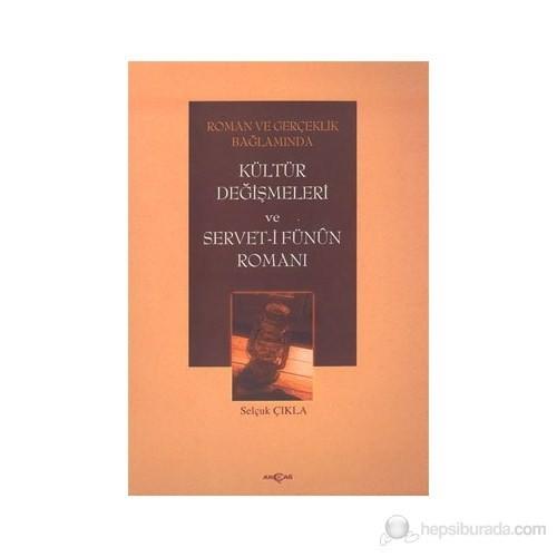 Roman Ve Gerçeklik Bağlamında Kültür Değişmeleri Ve Servet-İ Fünun Romanı