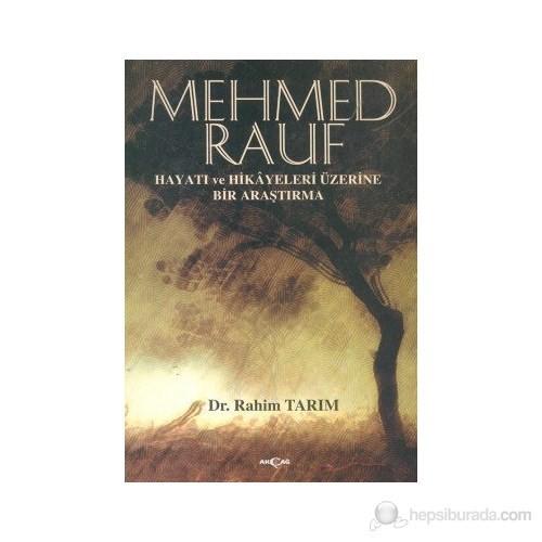Mehmed Rauf Hayatı Ve Hikayeleri Üzerine Bir Araştırma-Rahim Tarım