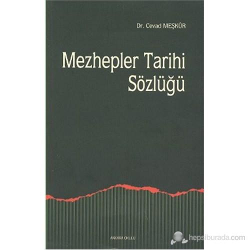 Mezhepler Tarihi Sözlüğü-Cevad Meşkür
