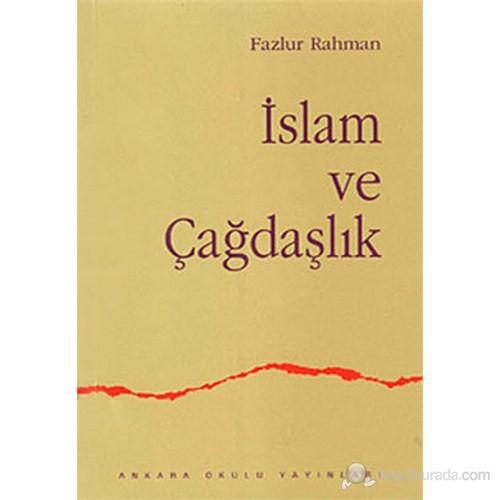 İslam ve Çağdaşlık (Fikri Bir Geleneğin Değişimi) ( Islam and Modernity: Transformation of an Intell