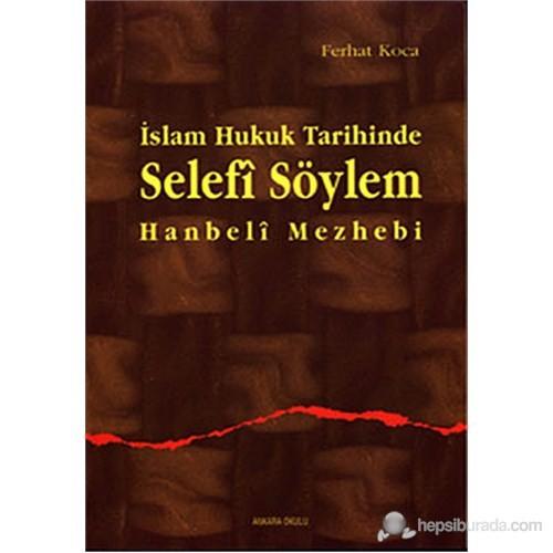 İslam Hukuk Tarihinde Selefi Söylem - Hanbeli Mezhebi