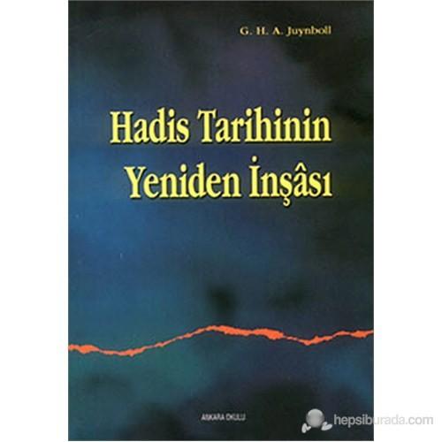 Hadis Tarihinin Yeniden İnşası (Muslim Tradition. Studies in Cbronology, Provenance and Autborship o