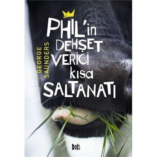 Phil' İn Dehşet Verici Kısa Saltanatı