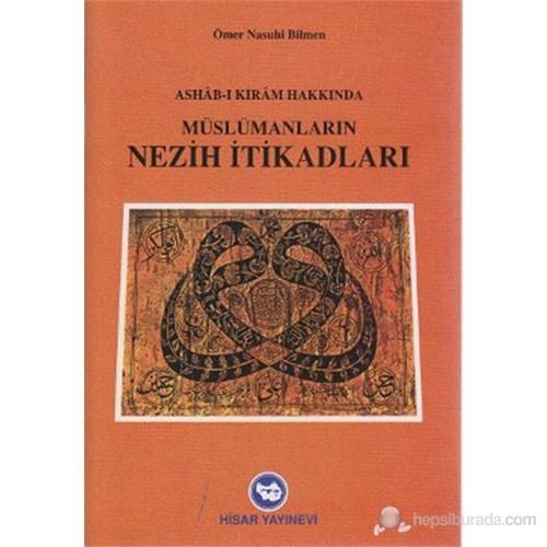Müslümanların Nezih İtikadları (Ashab-ı Kıram Hakkında)