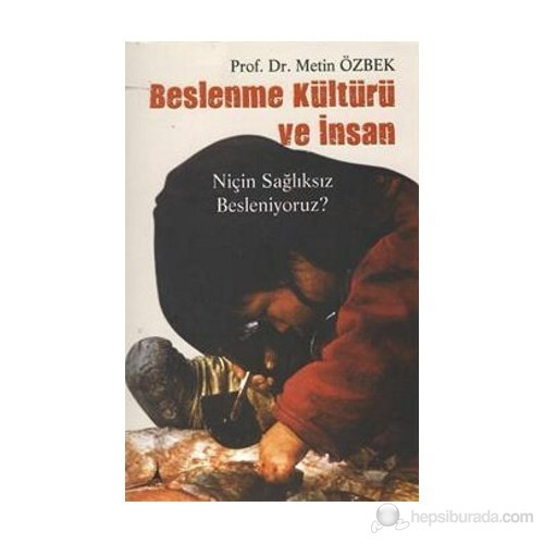 Beslenme Kültürü Ve İnsan - Metin Özbek