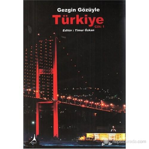 Gezgin Gözüyle Türkiye Cilt 1-Z. E. Deniz Oğuz