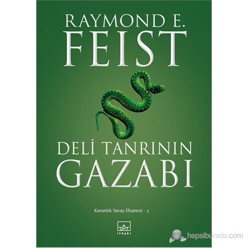 Deli Tanrının Gazabı - Karanlık Savaş Efsanesi 3-Raymond E. Feist