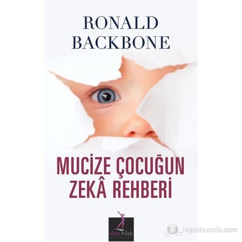 Mucize Çocuğun Zeka Rehberi-Ronald Backbone
