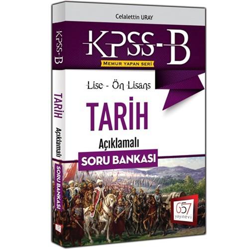 657 Yayınevi Kpss-B 2016 Lise Ön Lisans Tarih Açıklamalı Soru Bankası