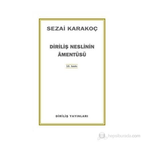 Diriliş Neslinin Amentüsü - Sezai Karakoç