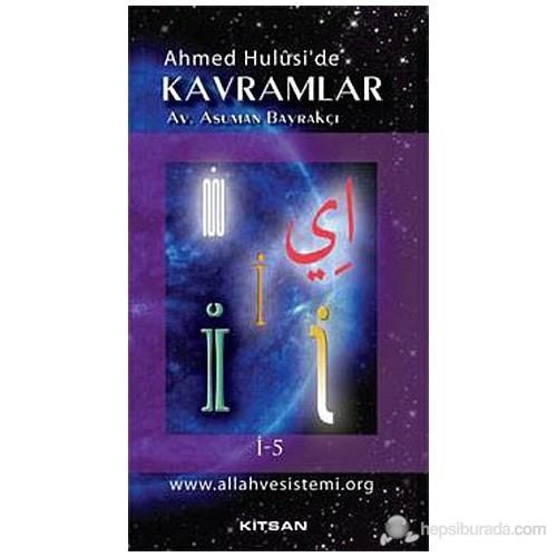 Ahmed Hulusi'de Kavramlar İ-5
