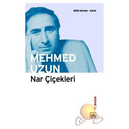 Nar Çiçekleri - Mehmed Uzun