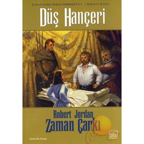 Düş Hançeri - Zaman Çarkı Serisi 11. Cilt 1. Kitap