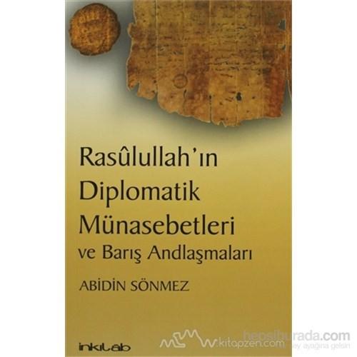 Rasulullahın Diplomatik Münasebetleri Ve Barış Andlaşmaları-Abidin Sönmez
