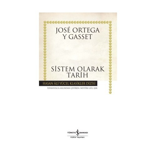 Sistem Olarak Tarih (Ciltli) - Jose Ortega Y Gasset