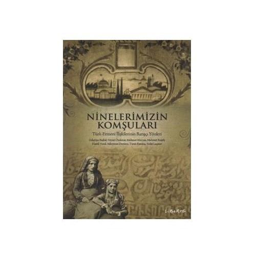 """Ninelerimizin Komşuları """"Türk-Ermeni İlişkilerinin Barışçı Yönleri"""""""