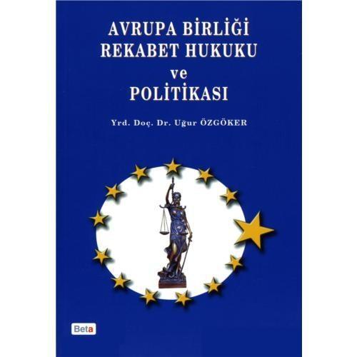 Avrupa Birliği Rekabet Hukuku Ve Politikası