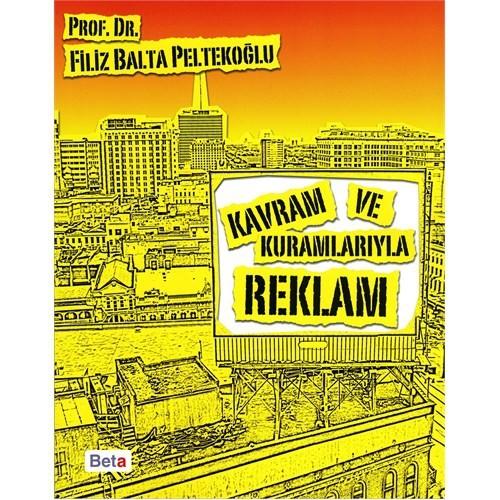 Kavram ve Kuramlarıyla Reklam - Filiz Balta Peltekoğlu