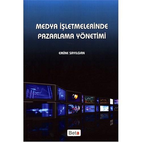 Medya İşletmelerinde Pazarlama Yönetimi - Emine Sayılgan