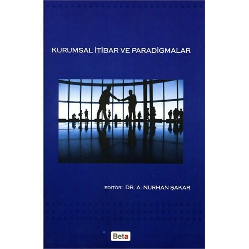 Kurumsal İtibar ve Paradigmalar - A. Nurhan Şakar