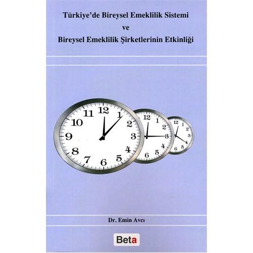 Türkiye'de Bireysel Emeklilik Sistemi ve Bireysel Emeklilik Şirketlerinin Etkinliği - Emin Avcı