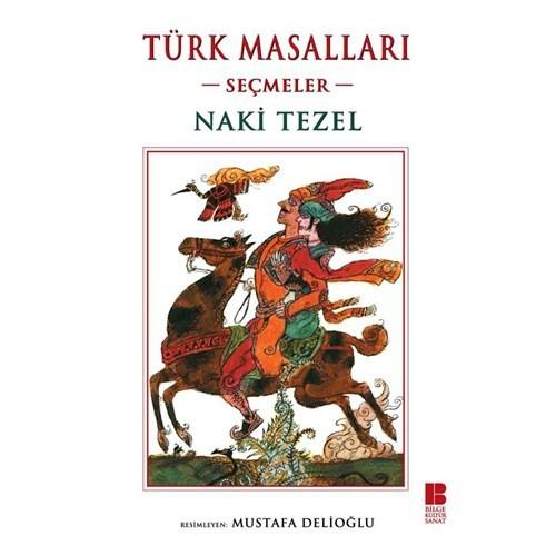 Türk Masalları - Seçmeler - Naki Tezel