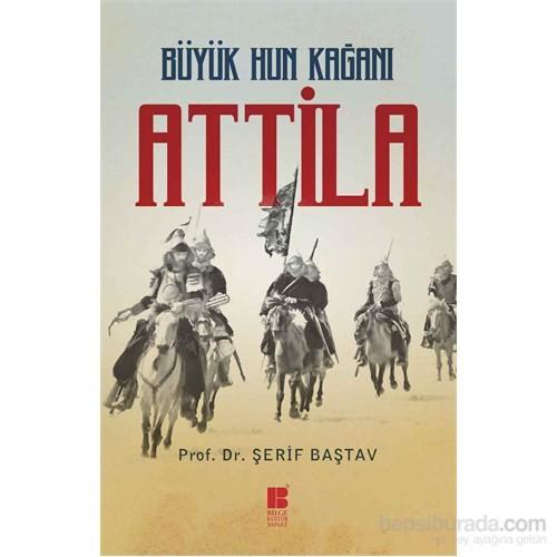 Büyük Hun Kağanı: Attila
