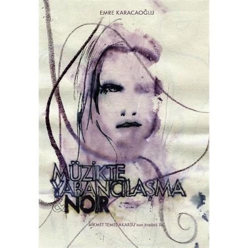 Müzikte Yabancılaşma - Noir - Emre Karacaoğlu