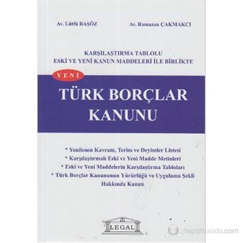 Yeni Türk Borçlar Kanunu (Orta Boy) (Karşılaştırma Tablolu Eski ve Yeni Kanun Maddeleri ile Birlikte