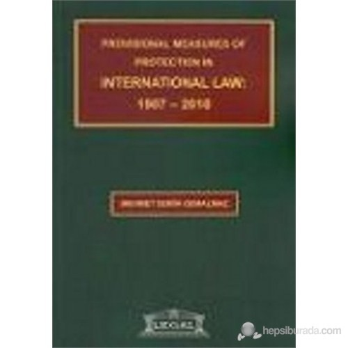 Provisional Measures of Protection in International Law: 1907- 2010