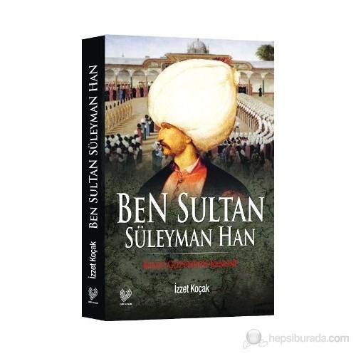 Ben Sultan Süleyman Han - (Kendi Gözünden Kanuni)