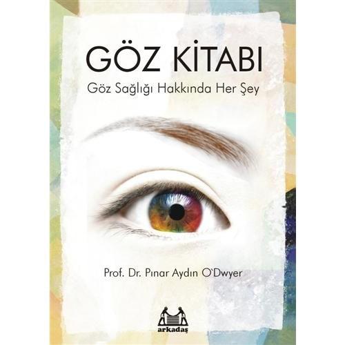 Göz Kitabı - Göz Sağlığı Hakkında Her Şey - Pınar Aydın O'dwyer
