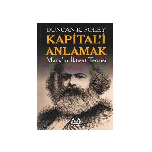 Kapital'i Anlamak - Marx'in Iktisat Teorisi