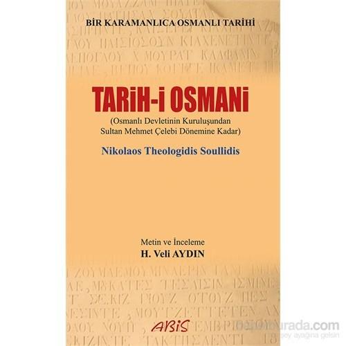 Tarih-İ Osmani Osmanlı Devleti'nin kuruluşundan Sultan Mehmet Çelebi Dönemine Kadar