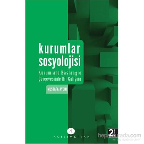 Kurumlar Sosyolojisi - Kurumlara başlangıç çerçevesinde bir çalışma