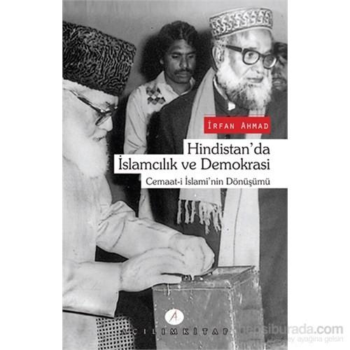 Hindistan'da İslamcılık Ve Demokrasi - Cemaat-İ İslami'nin Dönüşümü