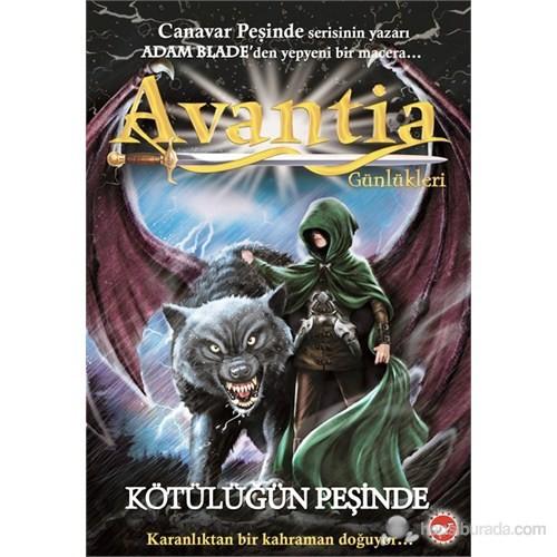 Avantia Günlükleri 2. Kitap - (Kötülüğün Peşinde)