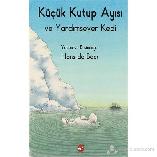 Küçük Kutup Ayısı - Ve Yardımsever Kedi-Hans De Beer
