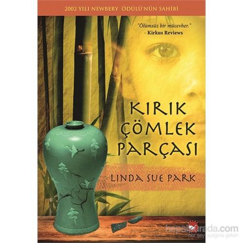 Kırık Çömlek Parçası - Linda Sue Park