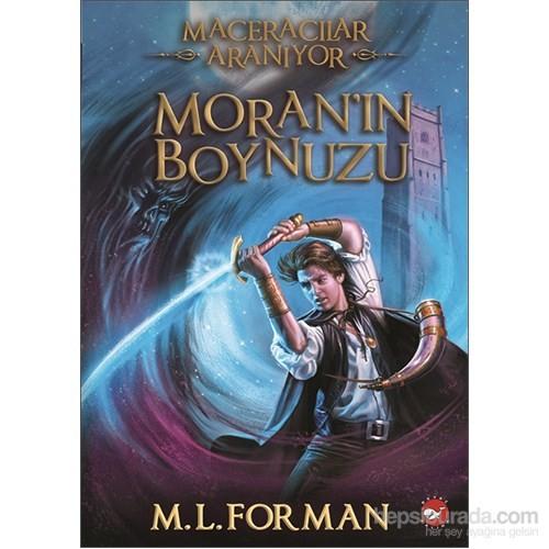 Maceracılar Aranıyor - Moran'ın Boynuzu - M. L. Forman