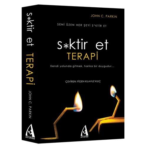 S*ktir Et Terapi - (Hayatın Anlamını Bulmaya Çalışma Çünkü Yok)